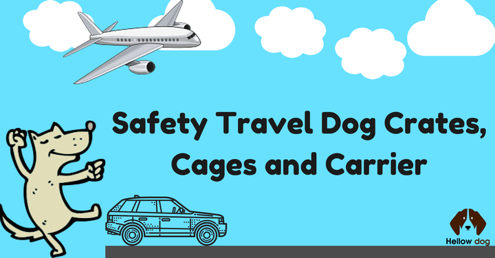 Best Safety Travel Dog Crates, Cages and Carrier-min